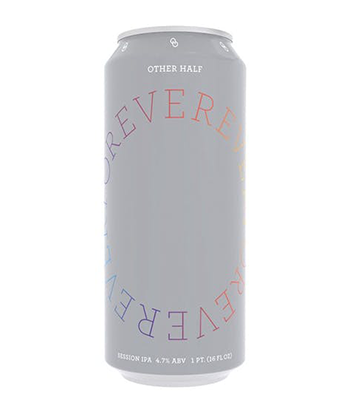 Other Half Forever Ever is one of the most important IPAs of 2019